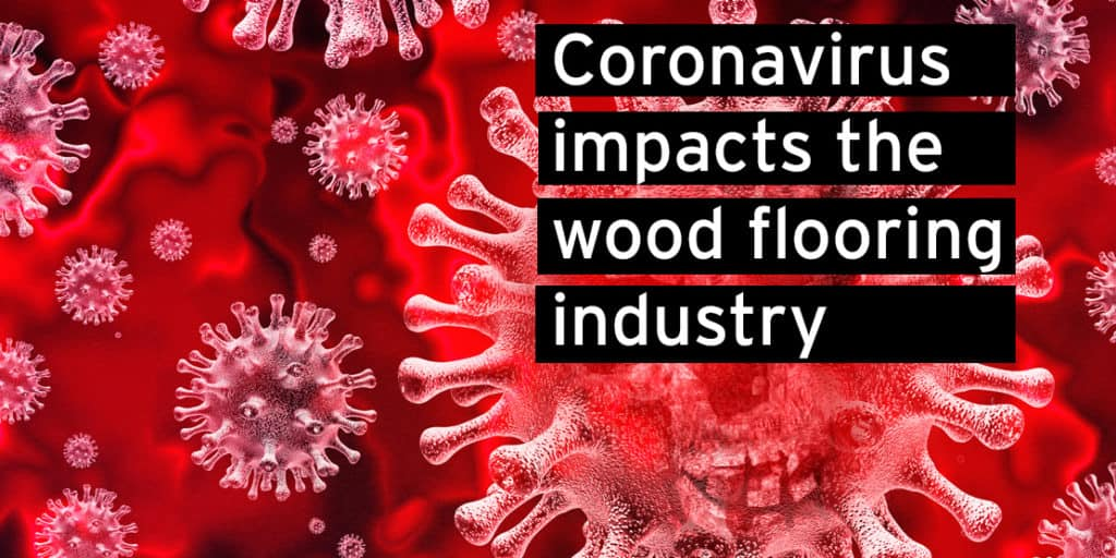 Cornavirus impacts wood floor industry